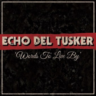 Echo-Del-Tusker-–-Words-To-Live-By-EP.jpg